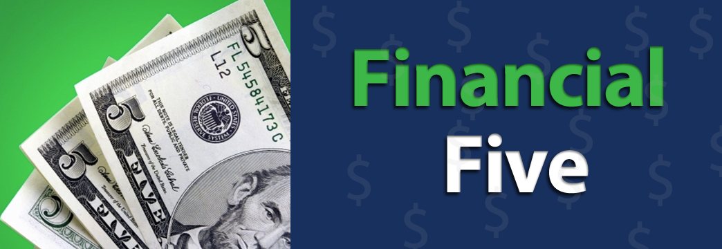Friday Financial Five—May 24th, 2013
