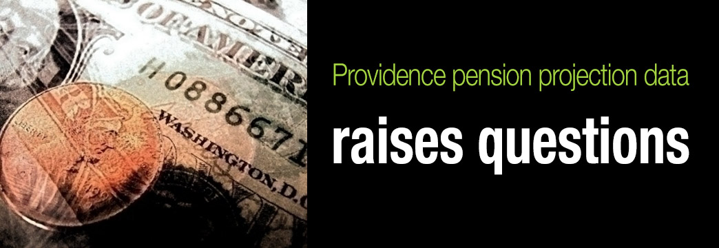 Providence Pension Projection Data Raising Questions