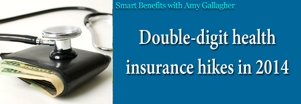 Smart Benefits: Expect Double-Digit Health Insurance Hikes in 2014
