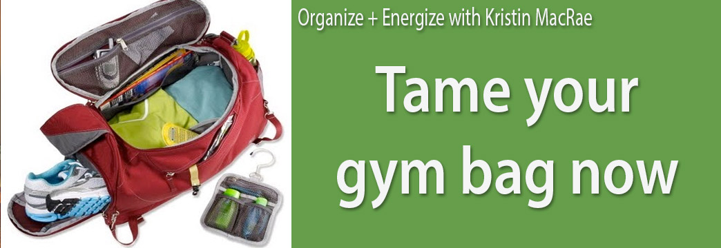 Organize + Energize: Tame Your Gym Bag Now