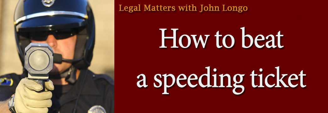 LEGAL MATTERS: How To Beat That Speeding Ticket