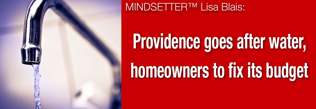 Lisa Blais: Providence Goes After Water, Homeowners To Fix Budget
