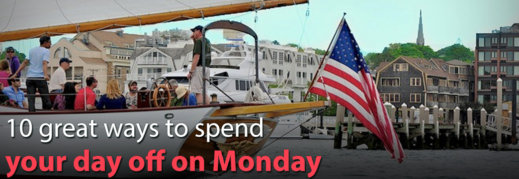 10 Great Ways To Spend Your Day Off On Monday in RI