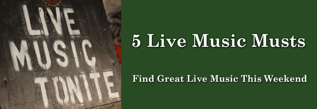 5 Live Music Musts - August 22, 2014
