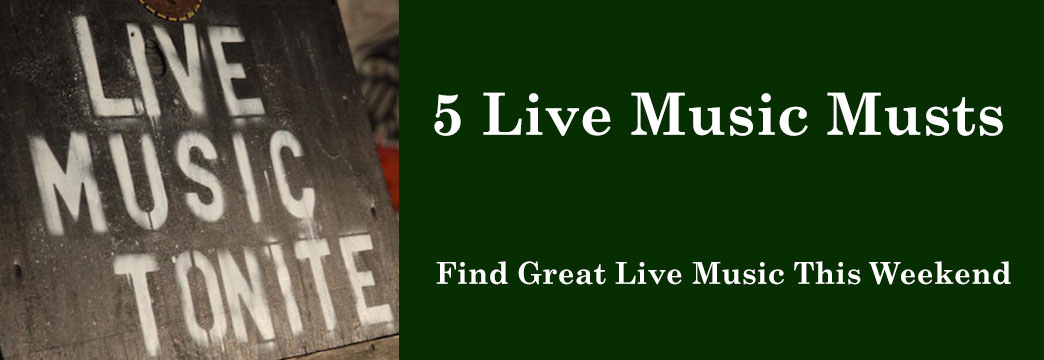 5 Live Music Musts - July 25, 2014