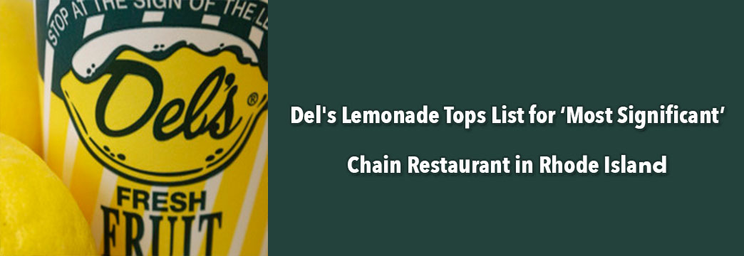 Del's Lemonade Tops List for 'Most Significant' Chain Restaurant in Rhode Island