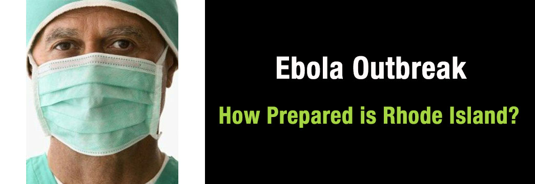 Ebola Outbreak: How Prepared is Rhode Island?