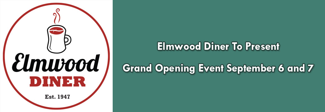 Elmwood Diner To Present Grand Opening Event September 6 and 7