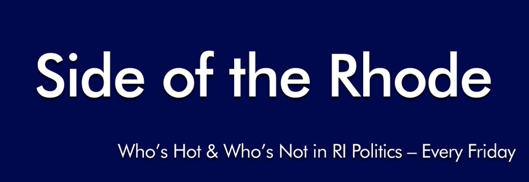Side of the Rhode: Who's Hot and Who's Not in RI Politics?
