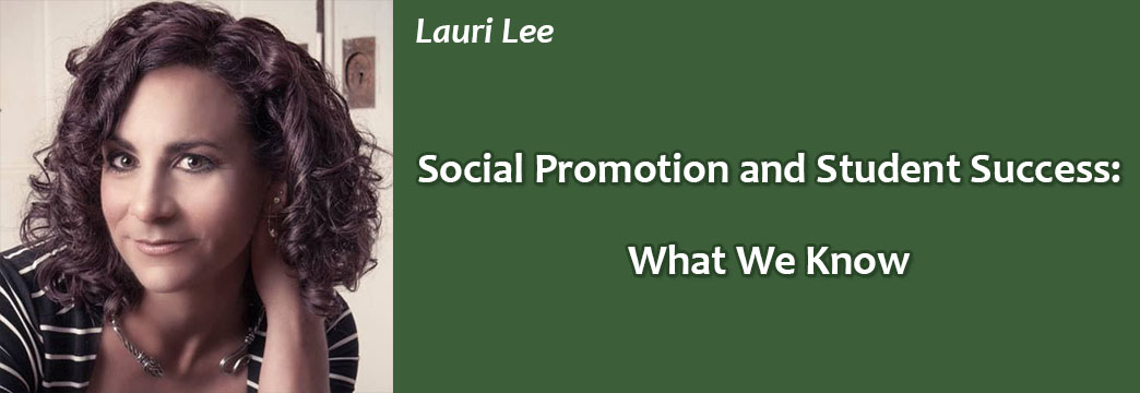 It's All About Education: Social Promotion and Student Success-What We Know