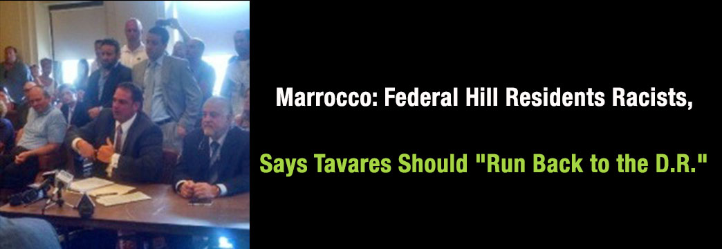 "Marrocco: Federal Hill Residents Racists, Says Taveras Should ""Run Back to the D.R."""