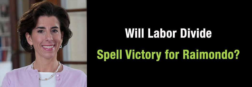 Will Labor Divide Spell Victory for Raimondo?