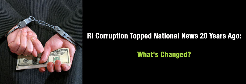 RI Corruption Topped National News 20 Years Ago: What's Changed?