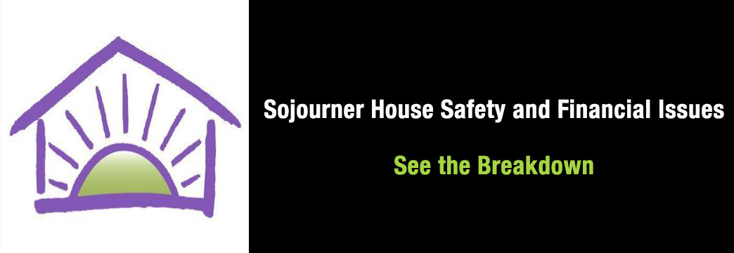 Sojourner House Safety and Financial Issues - See the Breakdown