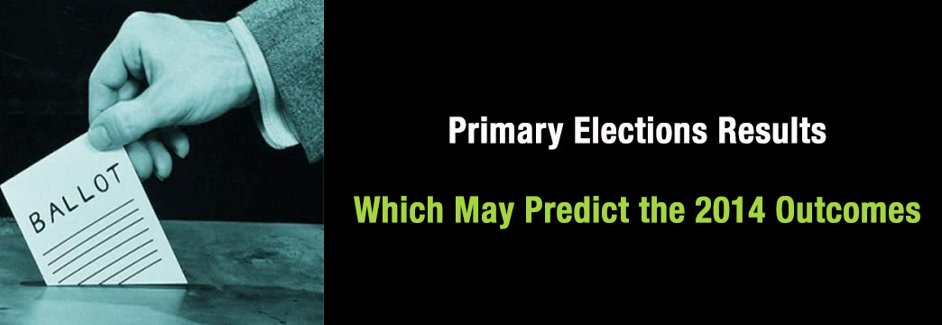 Primary Elections Results Which May Predict the 2014 Outcomes