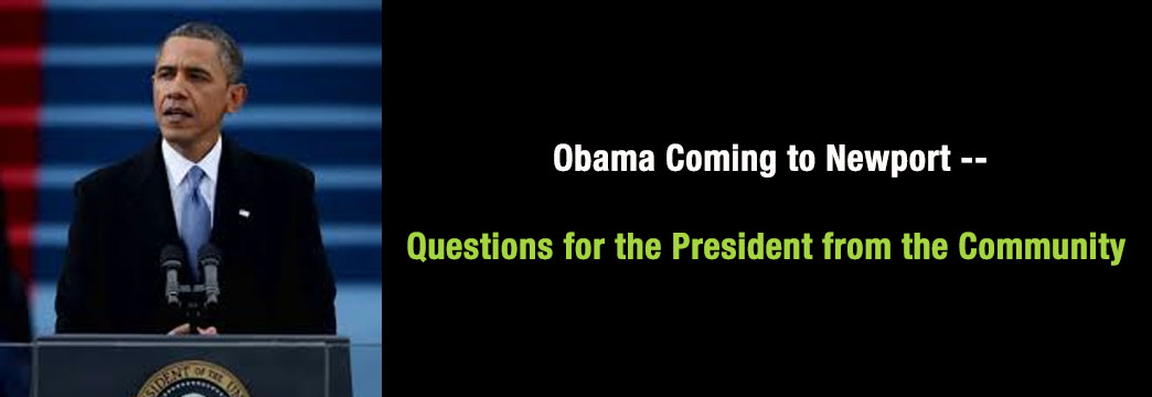 Obama Coming to Newport: Questions for the President from Community Leaders