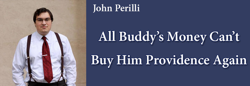 Perilli: All Buddy's Money Can't Buy Him Providence Again