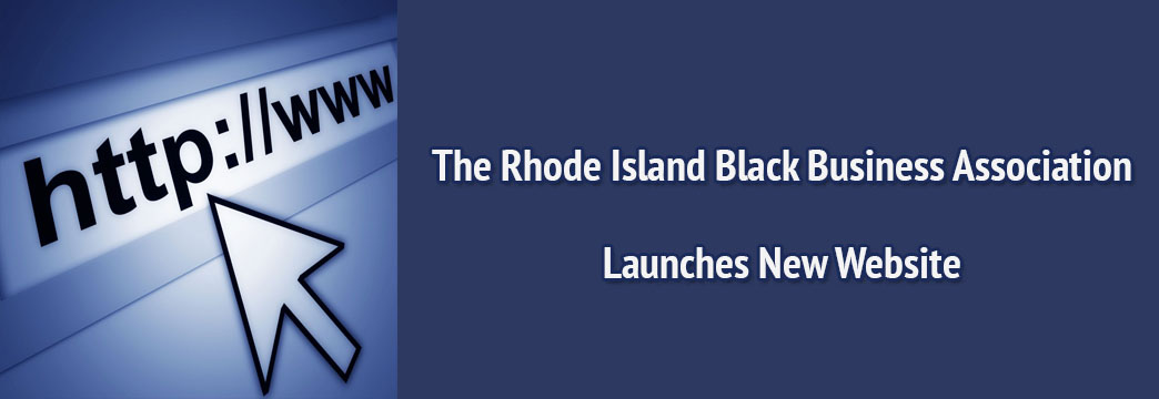 The Rhode Island Black Business Association Launches New Website