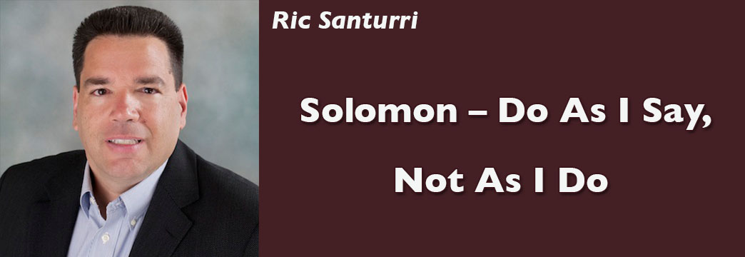 Ric Santurri: Solomon – Do As I Say, Not As I Do