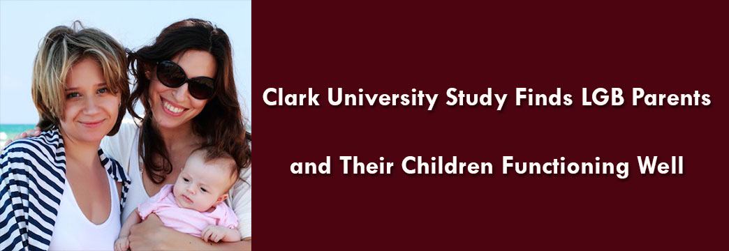 Clark University Study Finds LGB Parents and Their Children Functioning Well