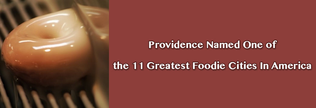 Providence Named One of the 11 Greatest Foodie Cities In America