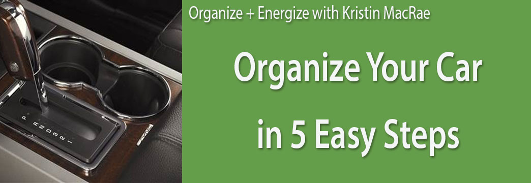 Organize + Energize: Organize Your Car in 5 Easy Steps