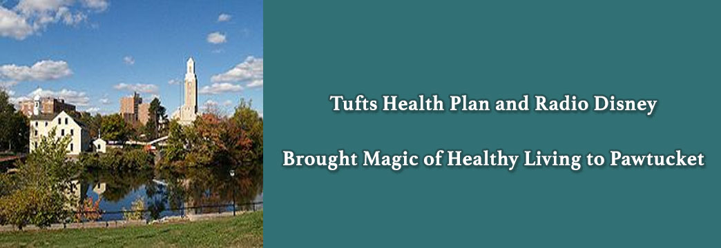 Tufts Health Plan and Radio Disney Brought Magic of Healthy Living to Pawtucket