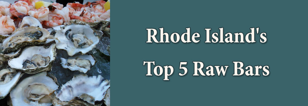 Rhode Island's Top 5 Raw Bars